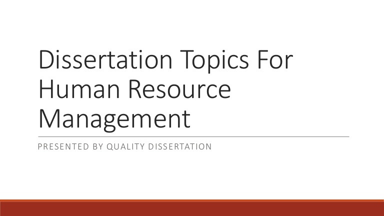 topics for dissertation in management Popular dissertation topics for phd in management selecting the right management dissertation topic isn't always easy for dissertation assistance ranging from selecting topics for phd in management to proofreading your final paper - contact us and benefit from our professional expertise.