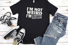 I'm Not Weird I'm Limited Edition Print Tshirt Cotton Casual Funny T Shirt Gift 90S Lady Yong Girl Drop Ship S-86330 Аз не...